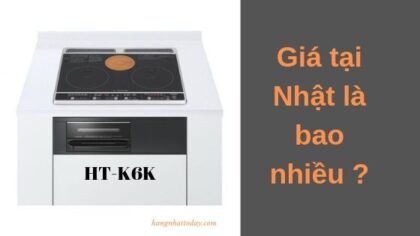 Bếp từ Hitachi HT-K6K bên nhật giá bán bao nhiêu