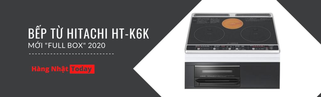 Banner bếp từ Hitachi HT-K6K